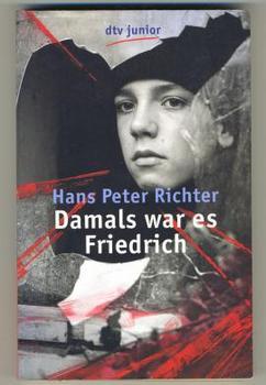 Hans Peter Richter - Damals war es Friedrich.jpg